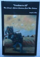 FREEDOM TO ALL NEW JERSEY'S AFRICAN-AMERICAN CIVIL WAR SOLDIERS BY J BILBY