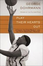 Play Their Hearts Out: A Coach, His Star Recruit, and the Youth Basketball Mach