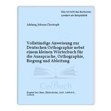 Adelung, Johann Christoph: Vollständige Anweisung zur Deutschen ...