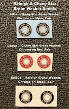 Raleigh Foreign or Chang Star Delux - Brake Washer Decals (choice colors)- 1 pr