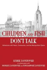 Children and Fish Don't Talk : Adventures with Nazis, Communists, and the...