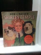 1935 HOW I RAISED SHIRLEY TEMPLE By Her Mother as told to Mary Sharon -Softcover