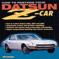 How to Restore Your Datsun Z-Car Book- restoration Datsun 240Z 260Z & 280Z- NEW