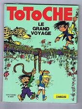 TABARY. Totoche 1. Le grand voyage. Lombard 1973 EO