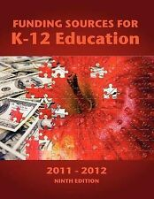 NEW Funding Sources for K-12 Education 2011-2012
