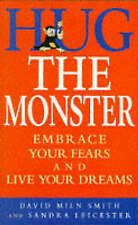Hug the Monster: How to Embrace Your Fears and Live Your Dreams by David Miln...