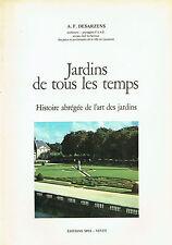 A.F DESARZENS - JARDINS DE TOUS LES TEMPS -HISTOIRE ABRÉGÉE DE L'ART DES JARDINS