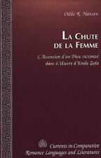 La Chute de la Femme: L'Ascension d'un Dieu victimisé dans L'Oeuvre d'Emile Zola