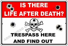 Is There Life After Death? Trespass Here and Find Out Aluminum Metal Sign Funny
