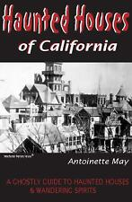 Haunted Houses of California : A Ghostly Guide to Haunted Houses and...