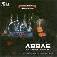 ABBAS TERE ALAM KO SALAM KARTY HAIN / SYED MUQADDAS KAZMI- NEW CD - FREE UK POST