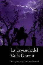 La Leyenda Del Valle Dormir : The Legend of Sleepy Hollow (Spanish Edition)...