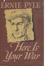 Here's Your War by Ernie Pyle (1945 Edition) (US War Correspondent in WWII)