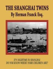 The Shanghai Twins : It's Nighttime in Shanghai, Do You Know Where Your...