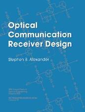 Optical Communication Receiver Design (IEE Telecommunications Series) (I E E