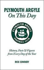 Plymouth Argyle On This Day: History, Facts & Figures from Every Day of the Year