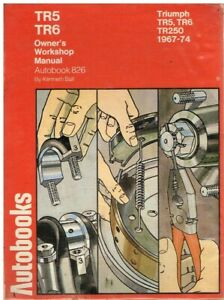 TRIUMPH TR5 TR250 TR6 SPORTS CONVERTIBLE ( 1967 - 1974 ) OWNERS WORKSHOP MANUAL