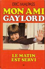 Livre mon ami Gaylord Eric Malpass book
