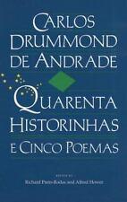 Carlos Drummond de Andrade: Quarenta Historinhas: E Cinco Poemas (Paperback or S