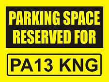 PARKING SPACE RESERVED FOR - YOUR REG. No. - No Parking Sign