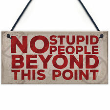 NO Stupid People Funny Plaque Man Cave Shed Bedroom Door Sign Gift For Dad Son