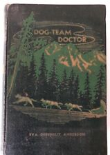 Dog-Team Doctor - Story Of Dr. Romig And Signed By Dr. Romig 1940 Eva Anderson