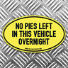 No Pies left in this vehicle overnight car sticker 135x80mm