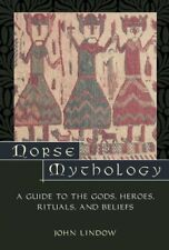 Norse Mythology: A Guide to Gods, Heroes, Rituals, and Beliefs-John Lindow