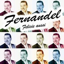 Fernandel Felicie aussi (compilation, 20 tracks, 2003) [CD]