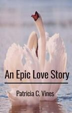 An Epic Love Story by Patricia Vines (2016, Paperback)