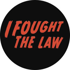 CHAPA/BADGE I FOUGHT THE LAW . pin button bobby fuller four the clash rockabilly