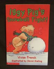 Iggy Pig's Snowball Fight! by Vivian French 2002 - 1st Scholastic Printing