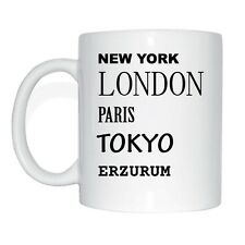 New York, Londra, Parigi, Tokyo, Erzurum Tazza Caffè
