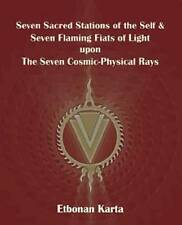 Seven Sacred Stations of the Self & Seven Flaming Fiats of Light upon The Seven