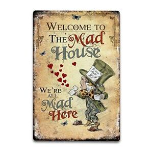 Alice in Wonderland Metal Sign Vintage Plaque Picture - Welcome to the Mad House