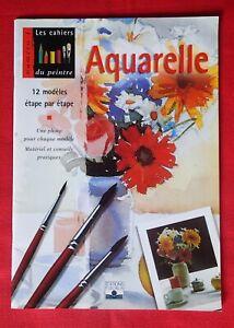 AQUARELLE - LES CAHIERS DU PEINTRE N°1 - FLEURUS 1998 - BON ÉTAT