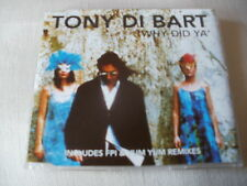 TONY DI BART - WHY DID YA - 5 MIX DANCE CD SINGLE