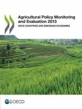 Agricultural Policy Monitoring and Evaluation 2013 : OECD Countries and...