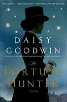 The Fortune Hunter: A Novel by Goodwin, Daisy