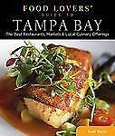 Food Lovers' Guide to® Tampa Bay: The Best Restaurants, Markets & Local