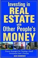 Investing in Real Estate With Other Peoples Money