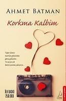 Korkma Kalbim von Ahmet Batman (2016, Taschenbuch)