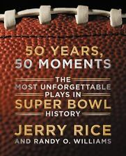 50 YEARS, 50 MOMENTS - RICE, JERRY/ WILLIAMS, RANDY O. - NEW HARDCOVER BOOK