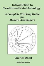 Introduction to Traditional Natal Astrology: A Complete Working Guide for Modern
