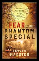 EDWARD MARSTON _ FEAR ON THE PHANTOM SPECIAL __ BRAND NEW ___ FREEPOST UK