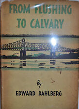 FROM FLUSHING TO CALVARY BY EDWARD DAHLBERG *FIRST EDITION*