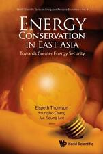 Energy Conservation in East Asia (V7) by Neil Thomson (2009, Hardcover)