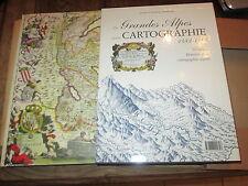 LES GRANDES ALPES DANS LA CARTOGRAPHIE. 1482/1885. Volume 1. Histoire de la car