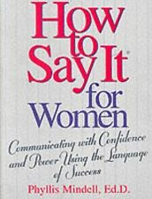 How to Say It For Women: Communicating with Confidence and Power Using the Langu