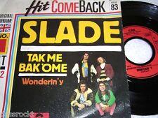 """7"""" - Slade / Take me Bak´Ome & Wonderin´y - Hit Comeback 83 # 0505"""